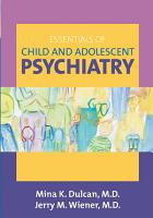 Essentials of Child and Adolescent Psychiatry PDF