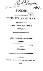 Poems, from the Portuguese of Luis de Camoens: With Remarks on His Life and Writings, Notes, &c. &c