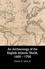 An Archaeology of the English Atlantic World, 1600 - 1700
