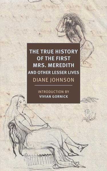 Download The True History of the First Mrs  Meredith and Other Lesser Lives Book