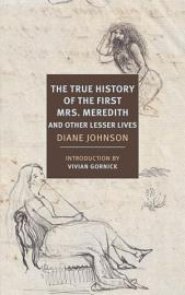 The True History Of The First Mrs Meredith And Other Lesser Lives