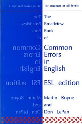The Broadview Book of Common Errors in English   ESL Edition