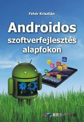 Androidos szoftverfejlesztés alapfokon
