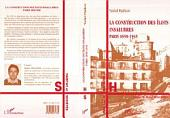 La Construction des Ilots Insalubres: Paris 1850-1945