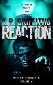 Reaction (Wildfire Chronicles Vol. 6) [post-apocalyptic/zombie horror]