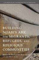 Building Noah   s Ark for Migrants  Refugees  and Religious Communities PDF