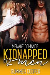 Kidnapped By 2 Men: Menage Romance