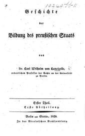 Geschichte der Bildung des preussischen Staats. Thl. 1. Abtheil. 1, 2