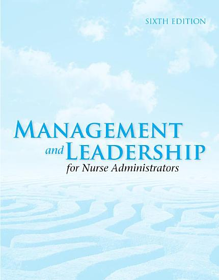 Management and Leadership for Nurse Administrators PDF