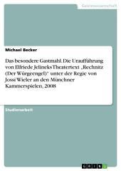 """Das besondere Gastmahl. Die Uraufführung von Elfriede Jelineks """"Rechnitz (Der Würgeengel)"""" unter der Regie von Jossi Wieler: Münchner Kammerspiele, 2008"""