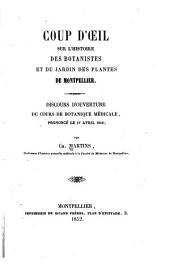 Coup d'oeil sur l'histoire des botanistes et du Jardin des plantes de Montpellier: Discours d'ouverture