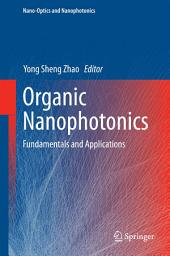 Organic Nanophotonics: Fundamentals and Applications