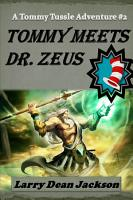 Tommy Meets Dr  Zeus  A Tommy Tussle Adventure  2 PDF
