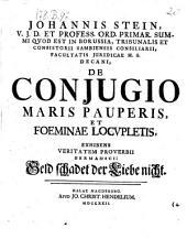 De conjugio maris pauperis et foeminae locupletis, exhibens veritatem proverbii germanici: Geld schadet der Liebe nicht