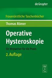Operative Hysteroskopie: Ein Wegweiser für die Praxis, Ausgabe 2
