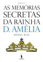 As Mem  rias Secretas da Rainha D  Am  lia PDF