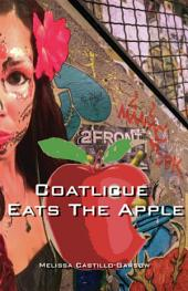Coatlicue Eats The Apple