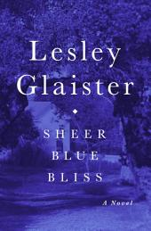 Sheer Blue Bliss: A Novel
