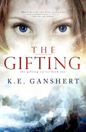 The Gifting: The Gifting Series Book 1