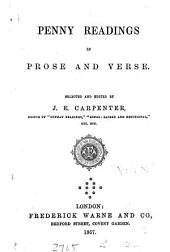 Penny readings in prose and verse, selected and ed. by J.E. Carpenter: Volume 10