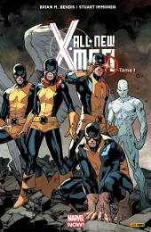 ALL NEW X-MEN T01: X-MEN D'HIER