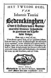 Het tweede deel van Iohannis Taurini Bedenckingen over d'historie van't Samaritaensche vroutjen: inhoudende de practijcque der Christelijcke religie: Volume 1