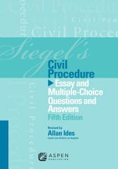Siegel's Civil Procedure: Essay and Multiple-Choice Questions and Answers, Edition 5
