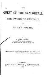The Quest of the Sancgreall: The Sword of Kingship, and Other Poems