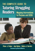 The Complete Guide To Tutoring Struggling Readers Mapping Interventions To Purpose And Ccss