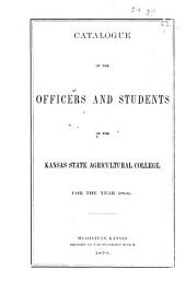Annual Catalogue of the Officers, Students and Graduates of the Kansas State Agricultural College, Manhattan ...