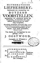 Mathematische liefhebberye, met het nieuws der Fransche en Duytsche schoolen in Nederland: Volume 1