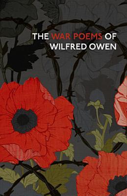 The War Poems Of Wilfred Owen PDF