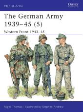 The German Army 1939–45 (5): Western Front 1943–45