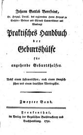 Praktisches Handbuch der Geburtshülfe für angehende Geburtshelfer: Nebst einem systematischen, auch einem französischen und einem deutschen Wortregister, Band 2