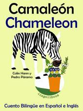 Aprender Inglés: Inglés para niños. Camaleón - Chameleon: Cuento Bilingüe en Español e Inglés
