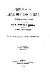 Nadie se muere hasta que díos quiere: Pasillo filosófico, fúnebre en verso y original de D. Narcisco Serra
