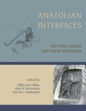 Anatolian Interfaces: Hittites, Greeks and their Neighbours