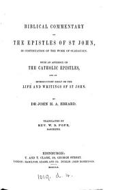 Biblical commentary on the epistles of st John, in continuation of the work of Olshausen, tr. by W.B. Pope