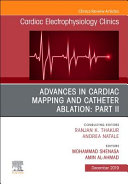Advances in Cardiac Mapping and Catheter Ablation  Part II  an Issue of Cardiac Electrophysiology Clinics PDF