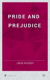 Pride and Prejudice: Volume 1