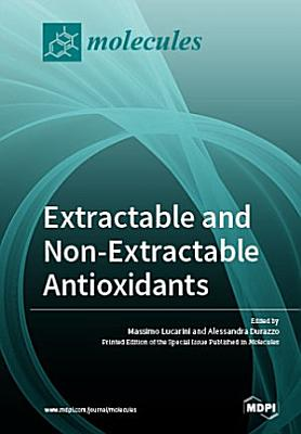 Extractable and Non-Extractable Antioxidants