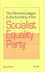 The Workers League The Founding Of The Socialist Equality Party Book PDF