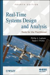 Real-Time Systems Design and Analysis: Tools for the Practitioner, Edition 4