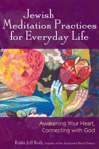 Jewish Meditation Practices for Everyday Life Book