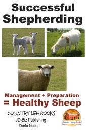 Successful Shepherding - Management + Preparation = Healthy Sheep