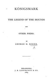 Königsmark, The Legend of the Hounds and Other Poems