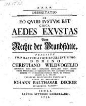 Dissertatio de eo quod justum est circa aedes exustas. Vom Rechte der Brandstätte. Praeside Christiano Wildvogel. Recusa