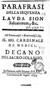 Parafrasi della sequenza Lauda Sion Saluatorem, & c. All'eminentiss. e reuerendiss. sig. il sig. cardinale de Medici, decano del sacro collegio