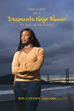 The Diary of a Desperate Naija Woman In the Year 20-Ten
