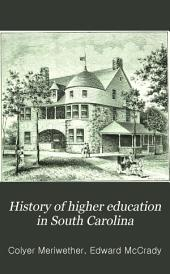 History of Higher Education in South Carolina: With a Sketch of the Free School System, Volume 370